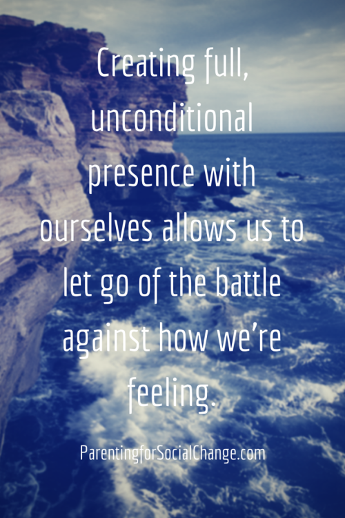 Creating full, unconditional presence